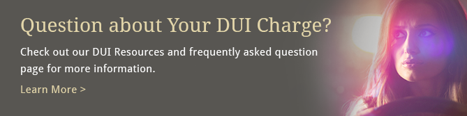 Question about Your DUI Charge?